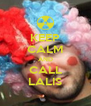 KEEP CALM AND CALL LALIS - Personalised Poster A4 size