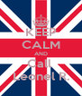KEEP CALM AND Call  Leonel R. - Personalised Poster A4 size