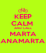 KEEP CALM  AND CALL MARTA ANAMARTA - Personalised Poster A4 size