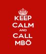 KEEP CALM AND CALL MBÖ - Personalised Poster A4 size