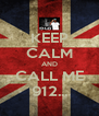 KEEP CALM AND CALL ME 912... - Personalised Poster A4 size