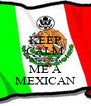 KEEP CALM AND CALL ME A MEXICAN - Personalised Poster A4 size