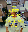 KEEP CALM AND CALL ME AL - Personalised Poster A4 size