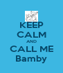 KEEP CALM AND CALL ME Bamby - Personalised Poster A4 size