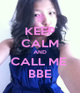 KEEP CALM AND CALL ME  BBE - Personalised Poster A4 size