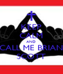 KEEP CALM AND CALL ME BRIAN SCOTT - Personalised Poster A4 size