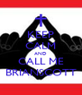 KEEP CALM AND CALL ME BRIANSCOTT - Personalised Poster A4 size