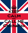 KEEP CALM AND CALL ME Chicharito - Personalised Poster A4 size