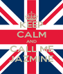 KEEP CALM AND CALL ME JAZMINE - Personalised Poster A4 size