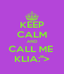 "KEEP CALM AND CALL ME  KLIA:""> - Personalised Poster A4 size"