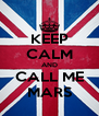 KEEP CALM AND CALL ME MARS - Personalised Poster A4 size