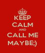KEEP CALM AND CALL ME MAYBE;) - Personalised Poster A4 size
