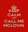 KEEP CALM AND CALL ME MCLOVIN - Personalised Poster A4 size
