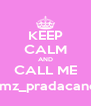 KEEP CALM AND CALL ME @mz_pradacandy - Personalised Poster A4 size