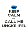 KEEP CALM AND CALL ME UNGKE IFEL - Personalised Poster A4 size