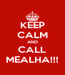 KEEP CALM AND CALL MEALHA!!! - Personalised Poster A4 size