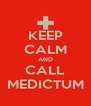 KEEP CALM AND CALL MEDICTUM - Personalised Poster A4 size