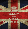 KEEP CALM AND CALL MELIS BAIKE - Personalised Poster A4 size