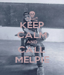 KEEP CALM AND CALL MELPIE - Personalised Poster A4 size