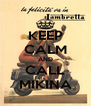 KEEP CALM AND CALL MIKINA - Personalised Poster A4 size