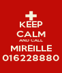 KEEP CALM AND CALL MIREILLE 016228880 - Personalised Poster A4 size