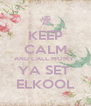 KEEP CALM AND CALL MOMY  YA SET  ELKOOL - Personalised Poster A4 size