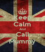 Keep Calm And Call Mummy - Personalised Poster A4 size