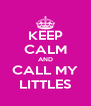 KEEP CALM AND CALL MY LITTLES - Personalised Poster A4 size