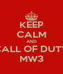 KEEP CALM AND CALL OF DUTY MW3 - Personalised Poster A4 size