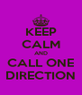 KEEP CALM AND CALL ONE DIRECTION - Personalised Poster A4 size