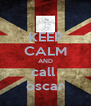 KEEP CALM AND call  oscar - Personalised Poster A4 size