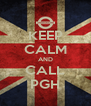 KEEP CALM AND CALL PGH - Personalised Poster A4 size