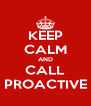 KEEP CALM AND CALL PROACTIVE - Personalised Poster A4 size