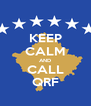KEEP CALM AND CALL QRF - Personalised Poster A4 size