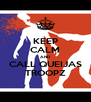 KEEP CALM AND CALL QUEIJAS TROOPZ - Personalised Poster A4 size