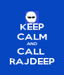 KEEP CALM AND CALL  RAJDEEP - Personalised Poster A4 size