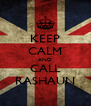 KEEP CALM AND CALL RASHAUN - Personalised Poster A4 size