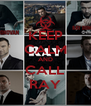 KEEP CALM AND CALL RAY - Personalised Poster A4 size