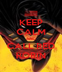 KEEP CALM AND CALL RED ROBIN - Personalised Poster A4 size