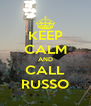 KEEP CALM AND CALL RUSSO - Personalised Poster A4 size