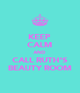 KEEP CALM AND CALL RUTH'S BEAUTY ROOM - Personalised Poster A4 size