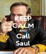 KEEP CALM AND Call Saul - Personalised Poster A4 size