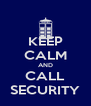 KEEP CALM AND CALL SECURITY - Personalised Poster A4 size