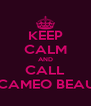 KEEP CALM AND CALL SERENA'S CAMEO BEAUTY ROOM - Personalised Poster A4 size