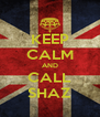 KEEP CALM AND CALL SHAZ - Personalised Poster A4 size