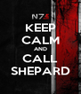 KEEP CALM AND CALL SHEPARD - Personalised Poster A4 size