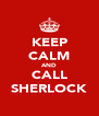KEEP CALM AND CALL SHERLOCK - Personalised Poster A4 size
