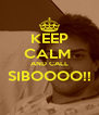 KEEP CALM  AND CALL SIBOOOO!!  - Personalised Poster A4 size