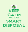 KEEP CALM AND CALL SMART DISPOSAL - Personalised Poster A4 size