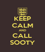 KEEP CALM AND CALL SOOTY - Personalised Poster A4 size
